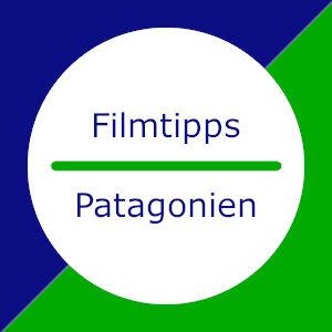 Patagonien: Filmtipps