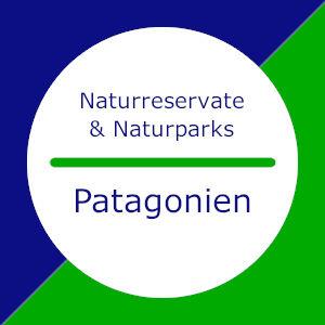 Patagonien: Naturreservate & Naturparks